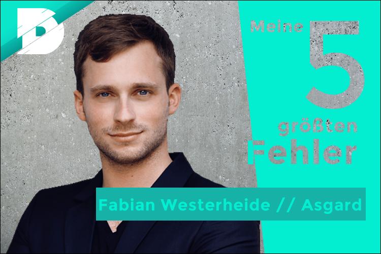 Fabian Westerheide von Asgard: Meine 5 größten Fehler als CEO