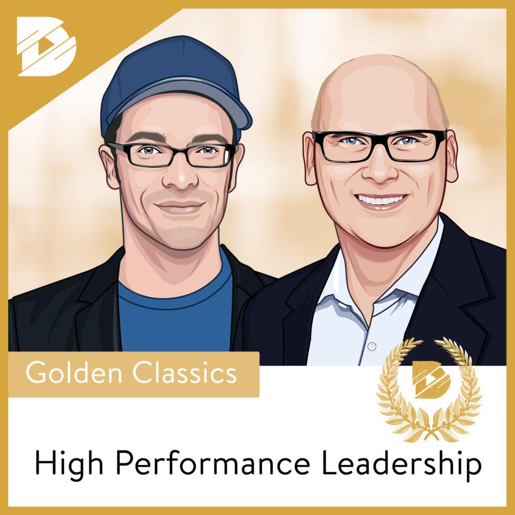 Golden Classics #1: Der richtige Umgang mit Konflikten im Team (High Performance Leadership #8)
