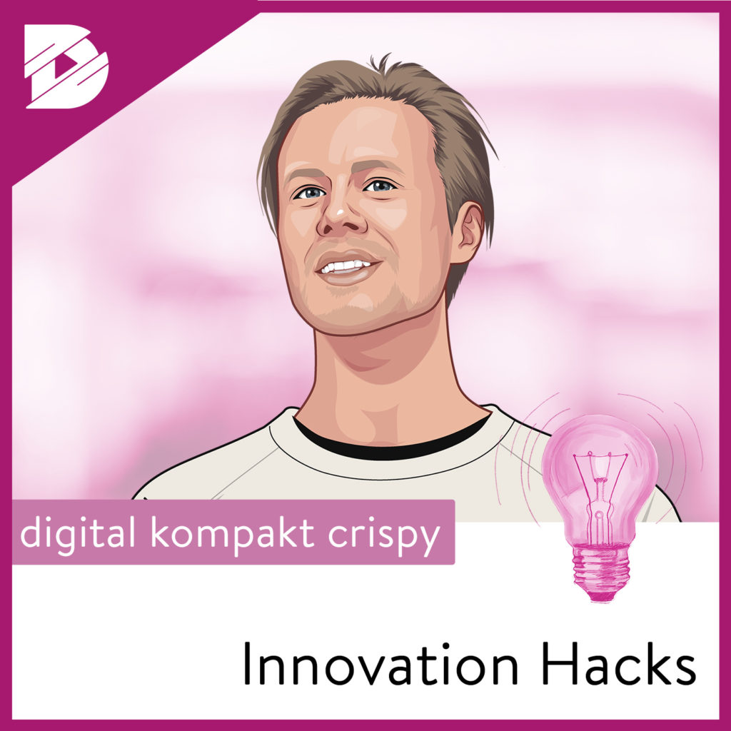 Innovation Hacks #8: Disruption ohne Gefahr für das Business