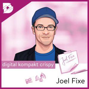 Joel Kaczmarek, digital kompakt, Podcast, Joel Fixe, Digitalisierung