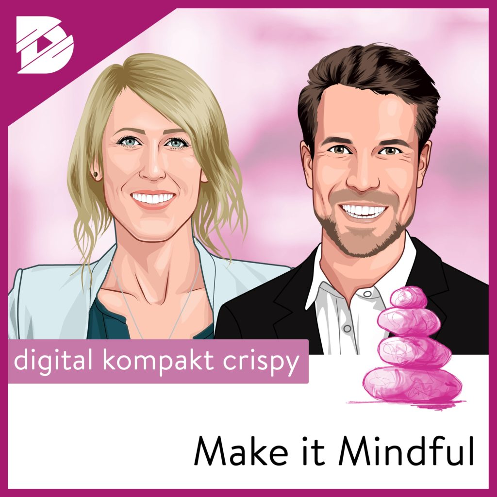 Podcast-digital kompakt-Make it Mindful-Achtsamkeit als Unternehmensstrategie