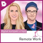 Remote Work, Podcast, Hybride Organisationen