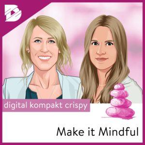 Podcast-digital kompakt-Make it Mindful
