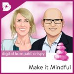 Podcast-digital kompakt-Make it Mindful-Angst und Achtsamkeit