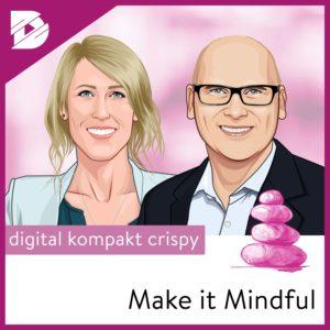 Podcast-digital kompakt-Make it Mindful-Angst und Achtsamkeit