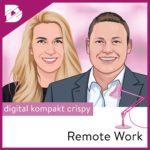 Podcast-digital kompakt-Remote Work-Next Level Remote Work