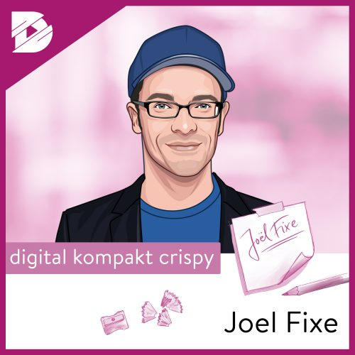 Joel Kaczmarek, digital kompakt, Podcast, Digitalisierung, Joel Fixe